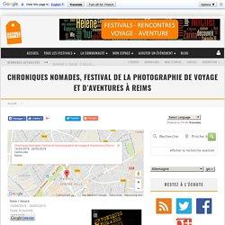 Chroniques Nomades, Festival de la photographie de voyage et d'aventures à Reims - Festivals Connect - Toutes les rencontres autour du voyage et de l'aventure