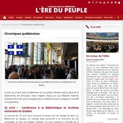 Jean-Luc Mélenchon au Québec - Chroniques québecoises