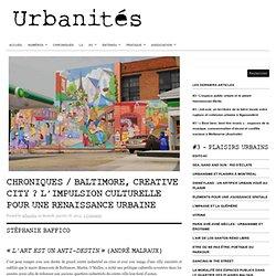 Chroniques / Baltimore, creative city ? L'impulsion culturelle pour une renaissance urbaine