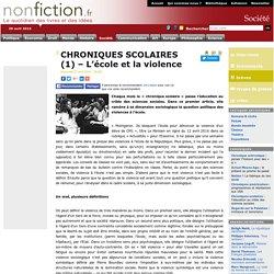 CHRONIQUES SCOLAIRES (1) Lécole et la violence