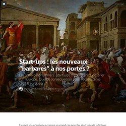 """Start-ups : les nouveaux """"barbares"""" à nos portes ? — Chroniques de la transition numérique"""