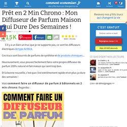 Prêt en 2 Min Chrono : Mon Diffuseur de Parfum Maison Qui Dure Des Semaines !