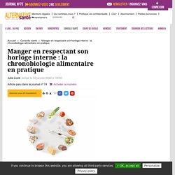 Manger en respectant son horloge interne : la chronobiologie alimentaire en pratique