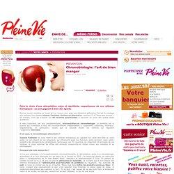 Chronobiologie: l'art de bien manger - Pleinevie.fr
