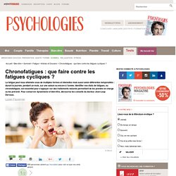 Chronofatigues : les identifier et les traiter