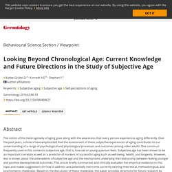 Looking Beyond Chronological Age: Current Knowledge and Future Directions in the Study of Subjective Age - Abstract - Gerontology 2016, Vol. 62, No. 1