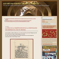 Les Découvertes Archéologiques: La stèle de la tempête bouscule la chronologie des empires de l'Âge du Bronze