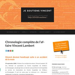 Chronologie complète de l'affaire Vincent Lambert - Je soutiens Vincent