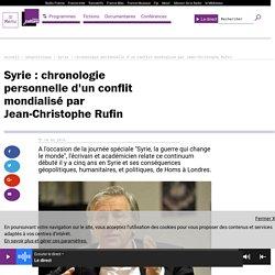 Syrie : chronologie personnelle d'un conflit mondialisé par Jean-Christophe Rufin