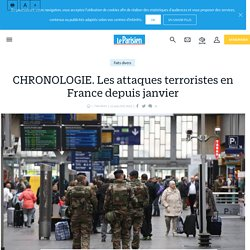 CHRONOLOGIE. Les attaques terroristes en France depuis janvier - Le Parisien