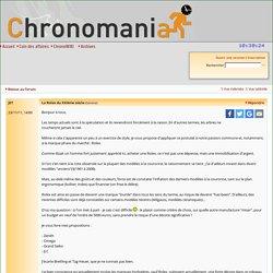 Chronomania - La Rolex du XXIème siècle