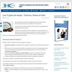 Les 3 types de temps : Chronos, Kairos et Aiôn