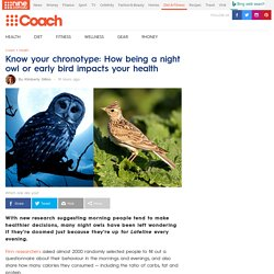 Know your chronotype: How being a night owl or early bird impacts your health
