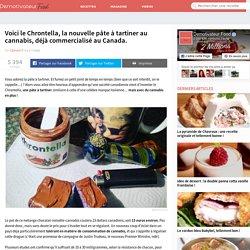 Voici le Chrontella, la nouvelle pâte à tartiner au cannabis, déjà commercialisé au Canada.