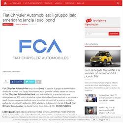 Fiat Chrysler Automobiles: il gruppo italo americano lancia i suoi bond