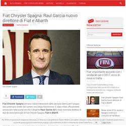 Fiat Chrysler Spagna: Raul Garcia nuovo direttore di Fiat e Abarth
