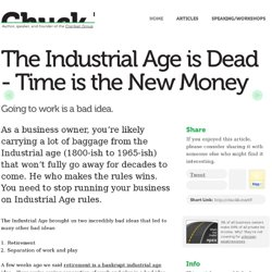 Chuck Blakeman / The Industrial Age is Dead - Time is the New Money