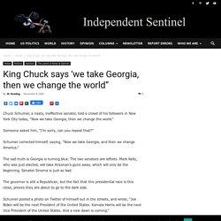 "King Chuck says 'we take Georgia, then we change the world"""