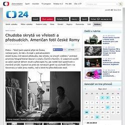 Chudoba skrytá ve vřelosti a předsudcích. Američan fotil české Romy — Kultura