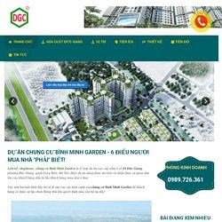 """Dự án chung cư Bình Minh Garden - 6 điều người mua nhà """"PHẢI"""" biết!"""