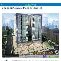 Chung cư Oriental Plaza 16 Láng Hạ