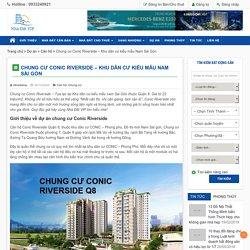 Chung cư Conic Riverside - Khu dân cư kiểu mẫu Nam Sài Gòn - Nhà Đất VIP Mua bán nhà đất chuyển nhượng