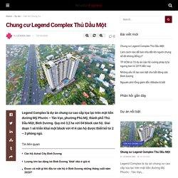 Chung Cư Legend Complex Thủ Dầu Một, Giá Từ 25 Triệu/m2