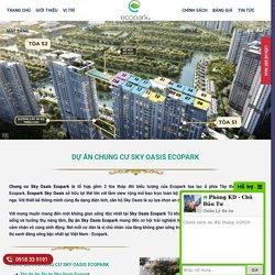 【Chung Cư Sky Oasis Ecopark】 - ⭐️ Bảng Giá Tầng Đẹp Nhất ™
