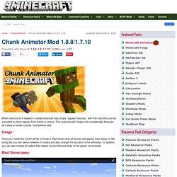 Chunk Animator Mod 1.8.8/1.7.10