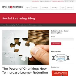The Power of Chunking: How To Increase Learner Retention