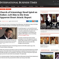 Church of Scientology Head Spied on Father, Left Him to Die from Apparent Heart Attack: Report