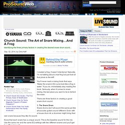 Church Sound: Church Sound: The Art of Snare Mixing…And A Frog