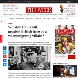 Winston Churchill: greatest British hero or a warmongering villain?