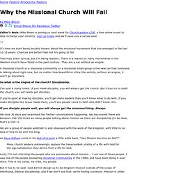 Why the Missional Church Will Fail by Mike Breen - ChurchLeaders.com - Christian Leadership Blogs, Articles, Videos, How To's, and Free Resources - Page