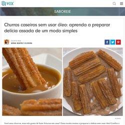 Churros caseiros sem usar óleo: aprenda a preparar delícia assada de um modo simples - Vix