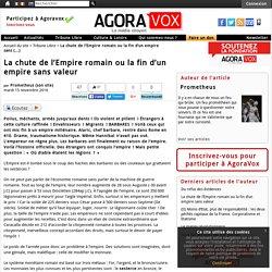 La chute de l'Empire romain ou la fin d'un empire sans valeur - AgoraVox le m dia citoyen