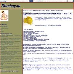 SALADE DE POULET AU CURRY ET CHUTNEY DE MANGUE, ou l'histoire d'un carton - Bluebayou
