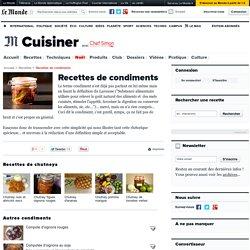 Chutneys et autres condiments : recettes d'achards, pickles, aromes, anchois, caviar, airelles, truffe