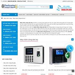 Chuyên cung cấp máy chấm công vân tay chính hãng, giá rẻ, tốt nhất thị trường hiện nay