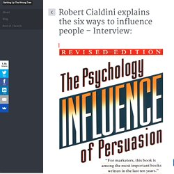 Robert Cialdini explains the six ways to influence people - Interview: