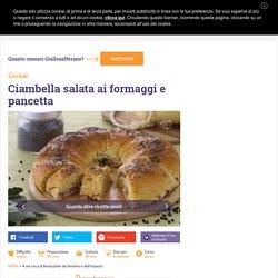 Ricetta Ciambella salata ai formaggi e pancetta