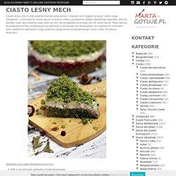 Ciasto leśny mech - przepis Marty