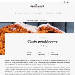 Ciasto pomidorowe » Jadłonomia · wegańskie przepisy nie tylko dla wegan