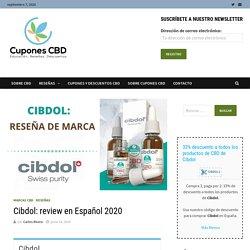 Cibdol: review en Español 2020 - Cupones CBD