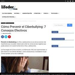 Cómo Prevenir el Ciberbullying: 7 Consejos Efectivos