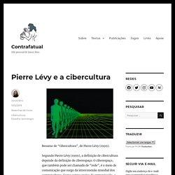 Pierre Lévy e a cibercultura – Contrafatual