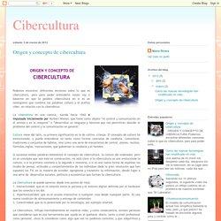 Cibercultura: Origen y concepto de cibercultura