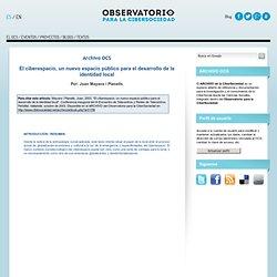 El ciberespacio, un nuevo espacio público para el desarrollo de la identidad local- Archivo de artículos del Observatorio para la CiberSociedad