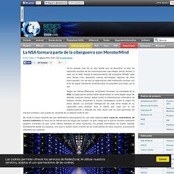 La NSA formará parte de la ciberguerra con MonsterMind