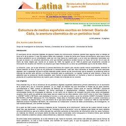 Labio Bernal, Aurora (2000): Estructura de medios españoles escritos en Internet: Diario de Cádiz, la aventura cibernética de un periódico local . Revista Latina de Comunicación Social, 32.